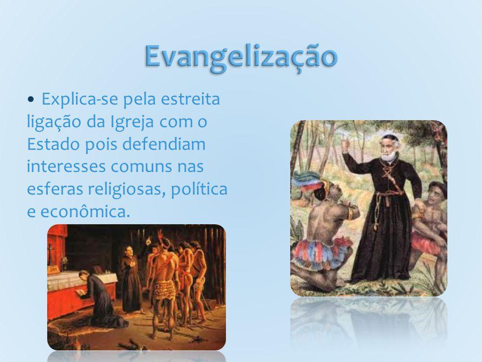 Explica-se pela estreita ligação da Igreja com o Estado pois defendiam interesses comuns nas esferas religiosas, política e econômica.