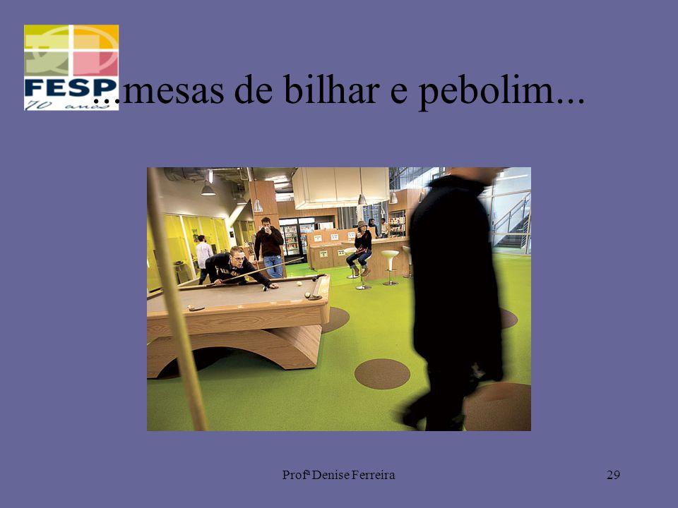 Profª Denise Ferreira29...mesas de bilhar e pebolim...