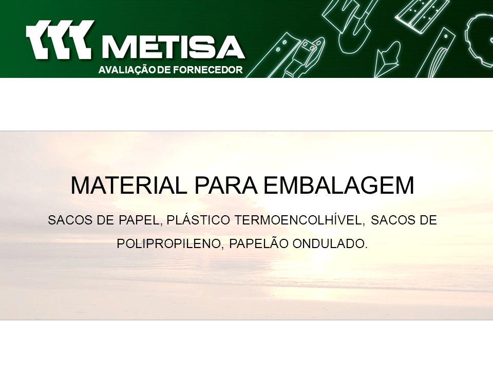 AVALIAÇÃO DE FORNECEDOR MATERIAL PARA EMBALAGEM SACOS DE PAPEL, PLÁSTICO TERMOENCOLHÍVEL, SACOS DE POLIPROPILENO, PAPELÃO ONDULADO.
