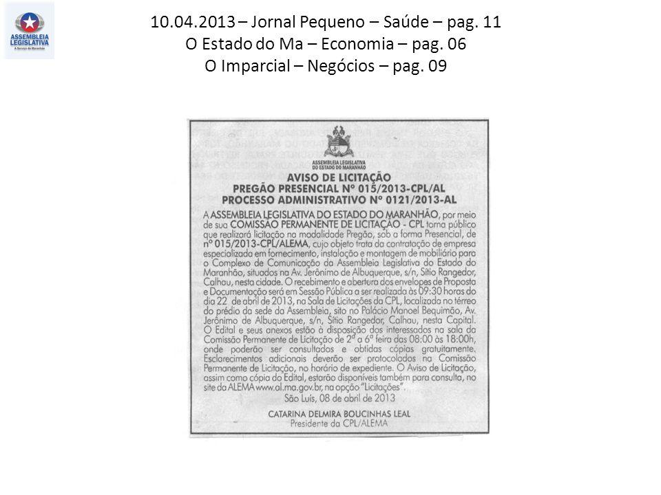 10.04.2013 – Jornal Pequeno – Saúde – pag. 11 O Estado do Ma – Economia – pag. 06 O Imparcial – Negócios – pag. 09