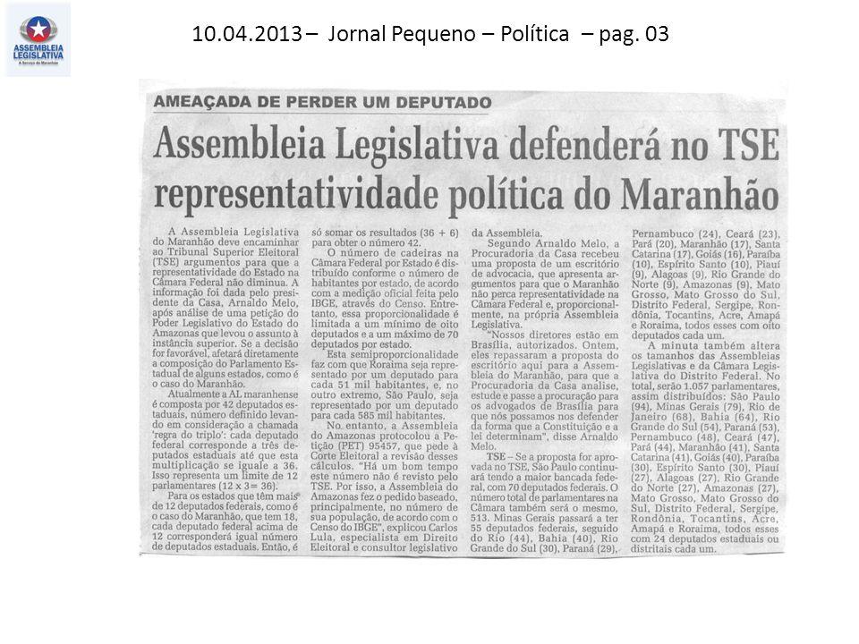10.04.2013 – Jornal Pequeno – Política – pag. 03