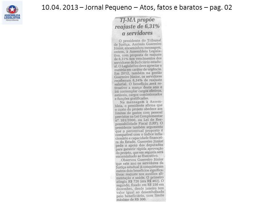 10.04. 2013 – Jornal Pequeno – Atos, fatos e baratos – pag. 02