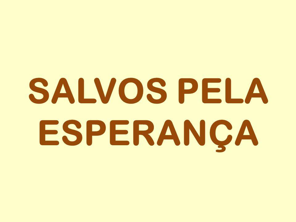 SALVOS PELA ESPERANÇA