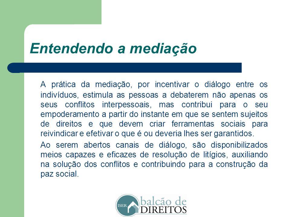 Entendendo a mediação A mediação é, portanto, um procedimento consensual no qual um terceiro imparcial, escolhido ou aceito pelas partes, age no senti