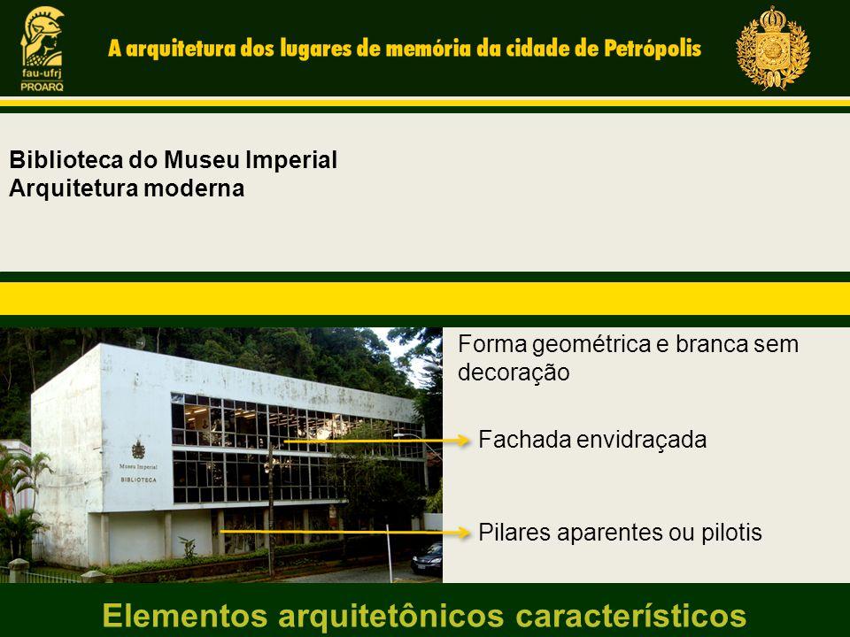 Biblioteca do Museu Imperial Arquitetura moderna Fachada envidraçada Pilares aparentes ou pilotis Forma geométrica e branca sem decoração Elementos ar