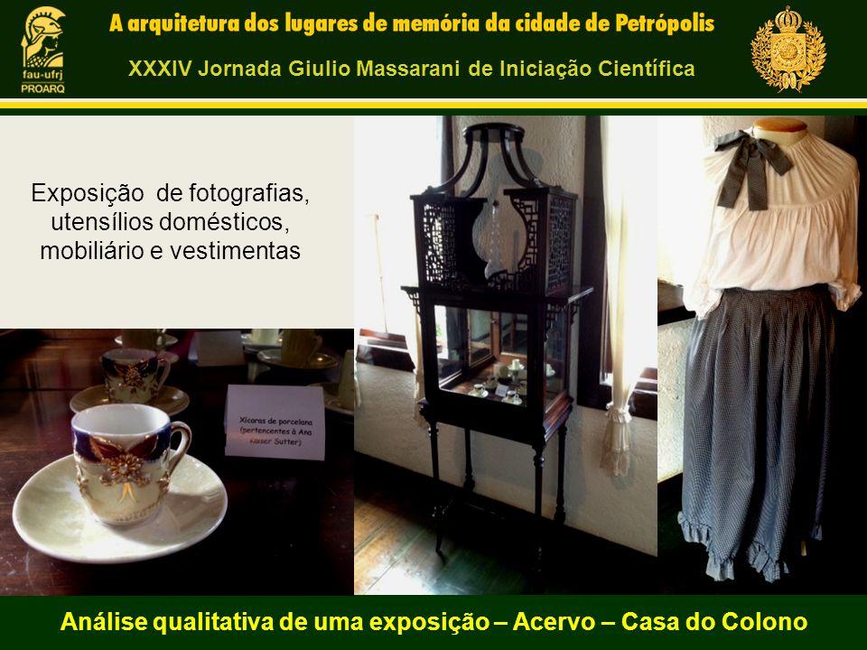 Exposição de fotografias, utensílios domésticos, mobiliário e vestimentas Análise qualitativa de uma exposição – Acervo – Casa do Colono XXXIV Jornada
