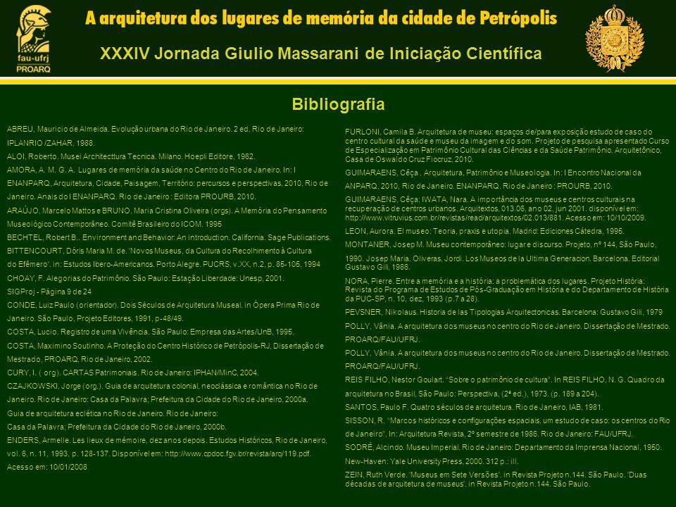 ABREU, Mauricio de Almeida. Evolução urbana do Rio de Janeiro. 2 ed. Rio de Janeiro: IPLANRIO /ZAHAR, 1988. ALOI, Roberto. Musei Architecttura Tecnica