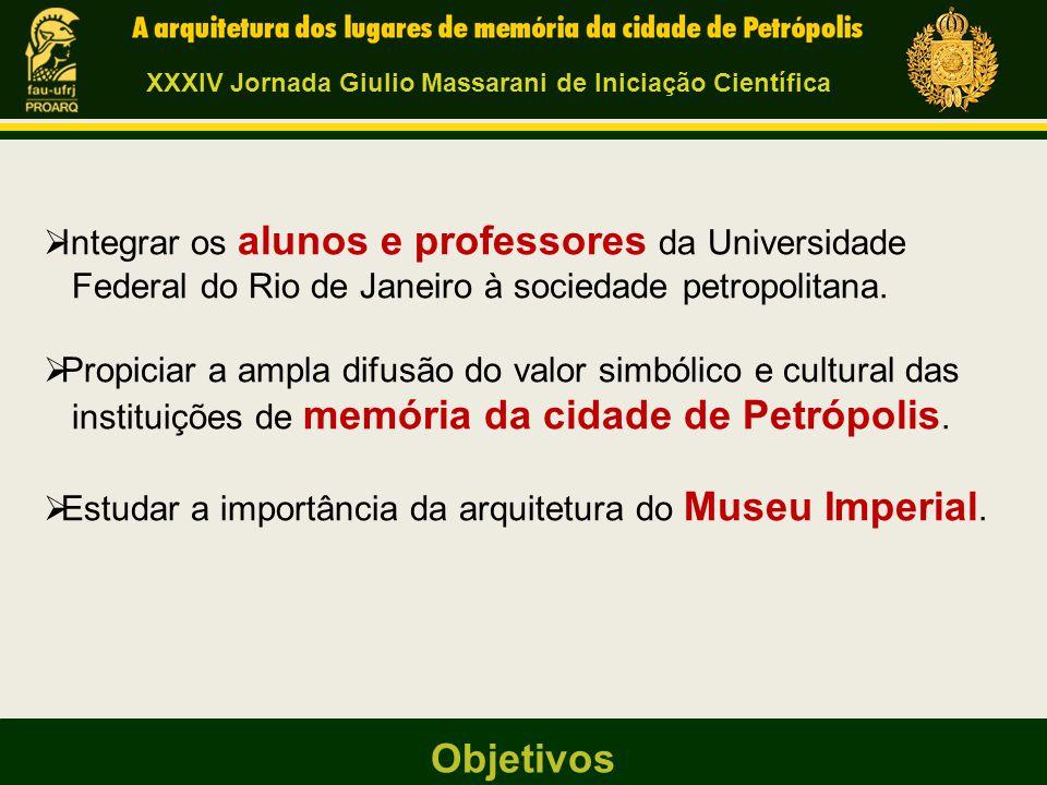  Integrar os alunos e professores da Universidade Federal do Rio de Janeiro à sociedade petropolitana.  Propiciar a ampla difusão do valor simbólico