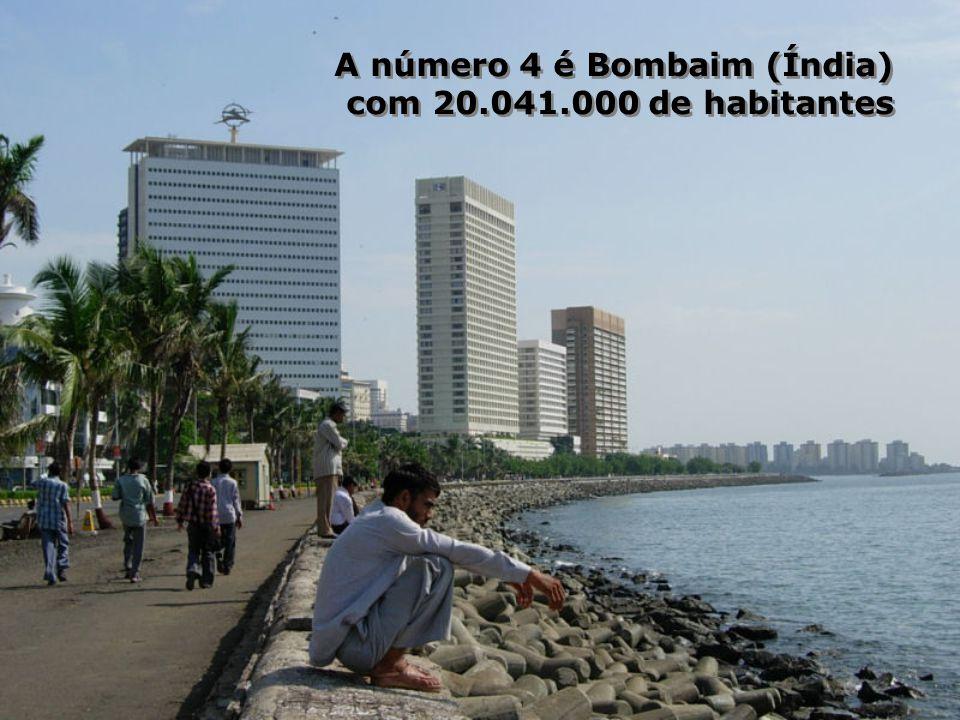 A número 5 é a Cidade do México com 19.460.000 de habitantes na sua área metropolitana A número 5 é a Cidade do México com 19.460.000 de habitantes na