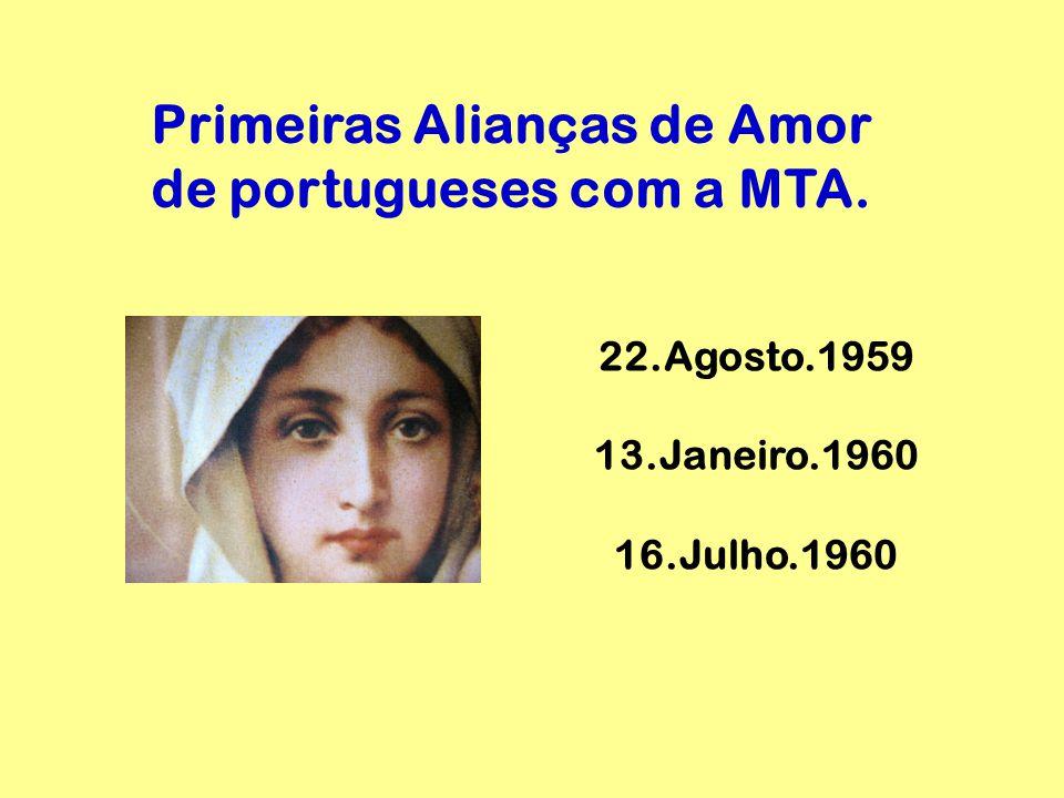 22.Agosto.1959 13.Janeiro.1960 16.Julho.1960 Primeiras Alianças de Amor de portugueses com a MTA.