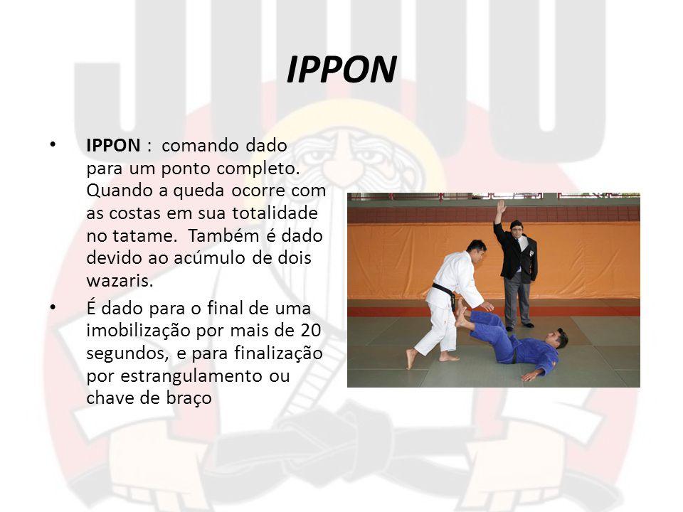 IPPON IPPON : comando dado para um ponto completo. Quando a queda ocorre com as costas em sua totalidade no tatame. Também é dado devido ao acúmulo de
