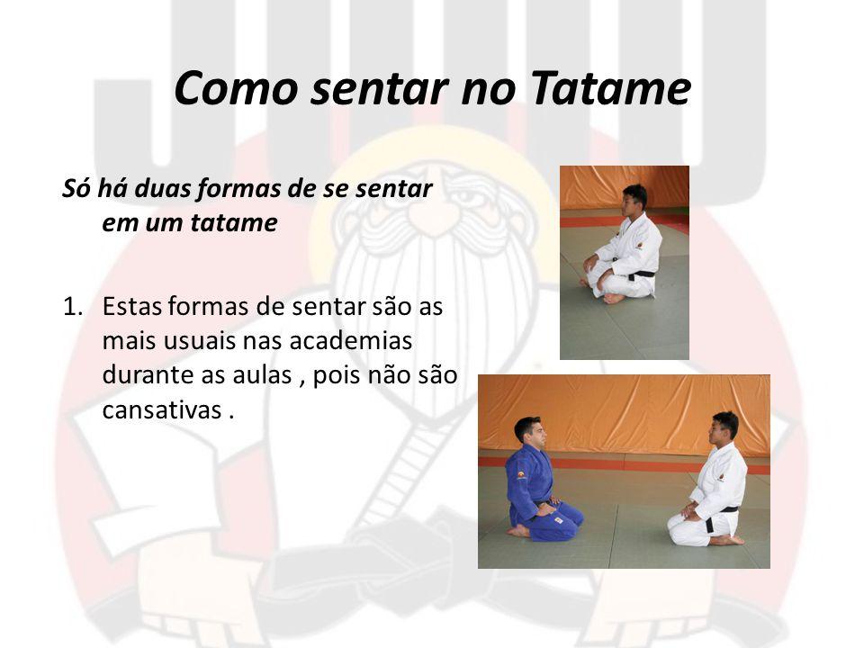 Como sentar no Tatame Só há duas formas de se sentar em um tatame 1.Estas formas de sentar são as mais usuais nas academias durante as aulas, pois não