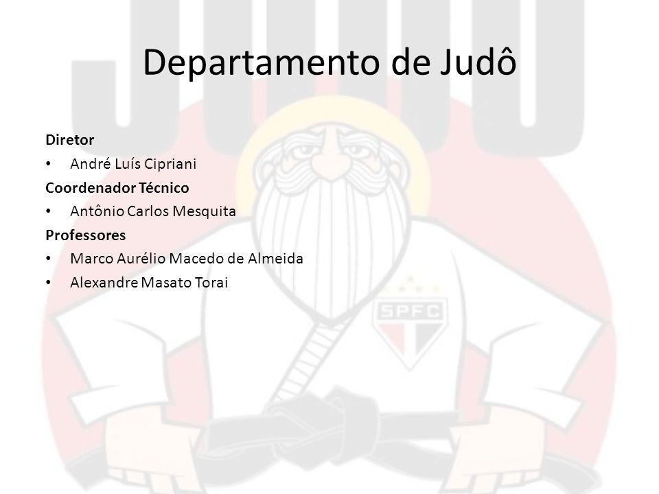 Departamento de Judô Diretor André Luís Cipriani Coordenador Técnico Antônio Carlos Mesquita Professores Marco Aurélio Macedo de Almeida Alexandre Mas
