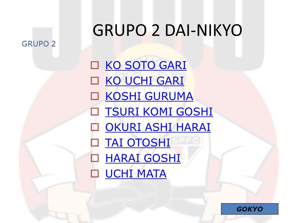  Grupo 3  KO SOTO GAKE KO SOTO GAKE  TSURI GOSHI TSURI GOSHI  YOKO OTOSHI YOKO OTOSHI  ASHI GURUMA ASHI GURUMA  HANE GOSHI HANE GOSHI  HARAI TSURI KOMI ASHI HARAI TSURI KOMI ASHI  TOMOE NAGE TOMOE NAGE  KATA GURUMA KATA GURUMA GRUPO 3 DAI-SANKYO GOKYO