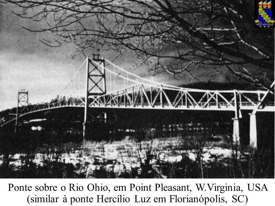 Ponte sobre o Rio Ohio, em Point Pleasant, W.Virginia, USA (similar à ponte Hercílio Luz em Florianópolis, SC) E.P. de Deus