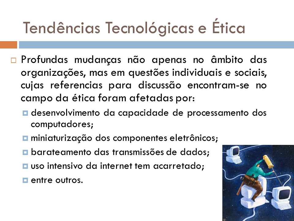 Tendências Tecnológicas e Ética - MONITORAMENTO  Monitoramento  De fato, os recursos que encontram-se disponibilizados na empresa são de sua propriedade: os computadores, impressoras, redes entre outros.
