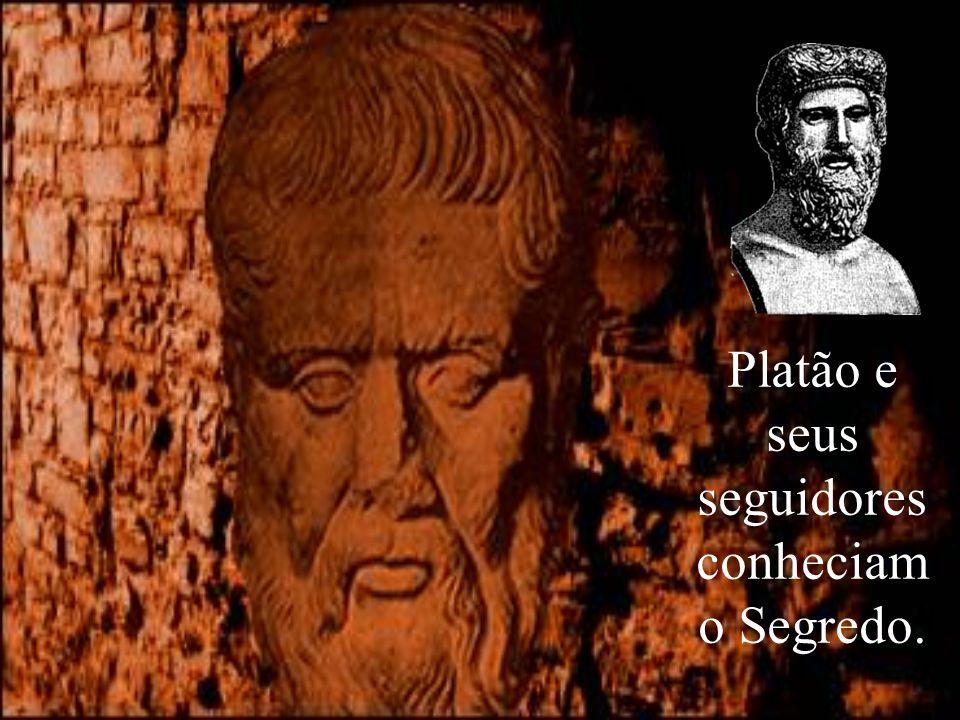 Platão e seus seguidores conheciam o Segredo.