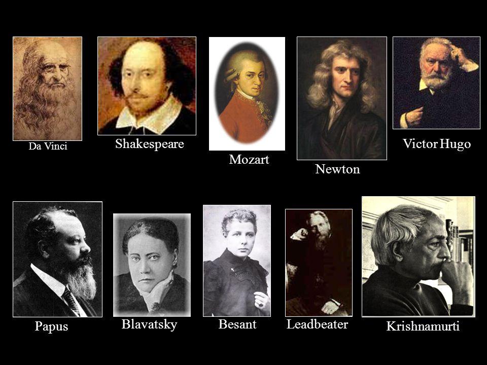 Besant Shakespeare Newton Mozart Blavatsky Papus Da Vinci Leadbeater Krishnamurti Victor Hugo
