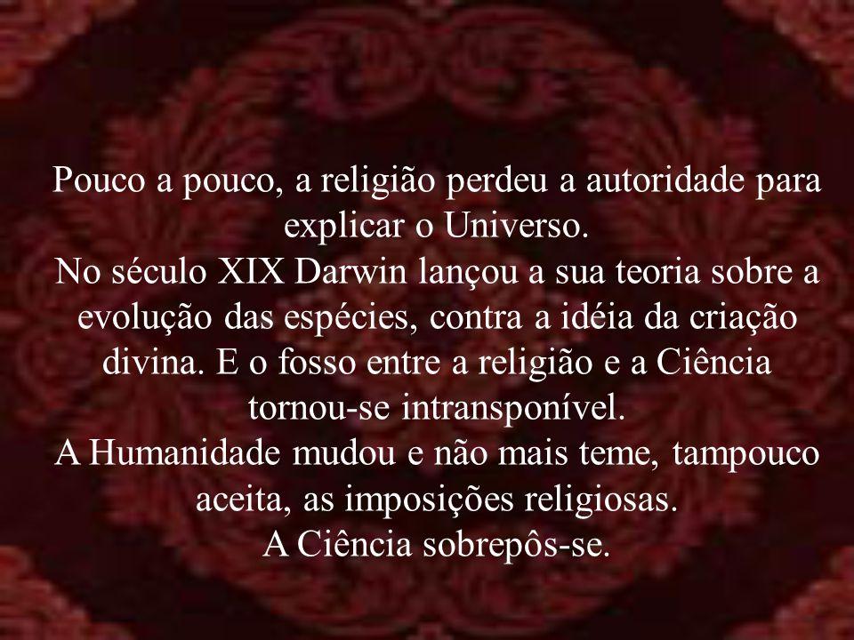 Pouco a pouco, a religião perdeu a autoridade para explicar o Universo.