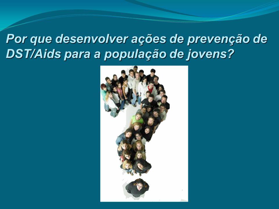 Aids 1991 – 2009 – Estado de São Paulo 166.003 casos de aids notificados  19.156 entre 13 e 24 anos de idade  11,5% dos casos  32.421 entre 25 e 29 anos de idade 19,5% dos casos 19,5% dos casos É provável que a infecção nas pessoas desta faixa etária tenha ocorrido antes dos 24 anos de idade.
