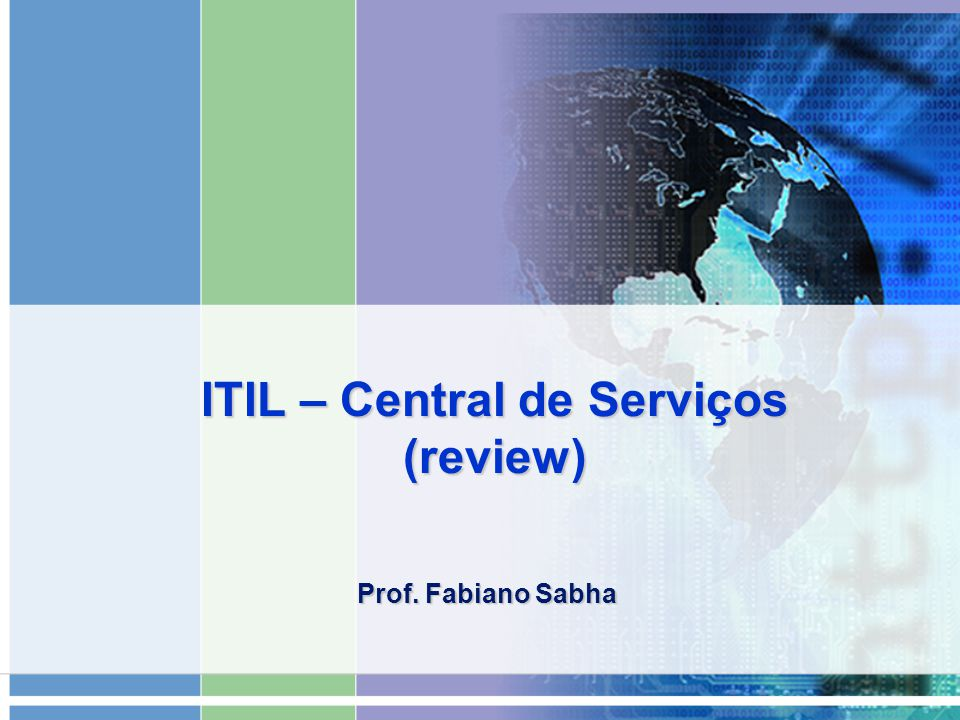 ITIL – Central de Serviços (review) Prof. Fabiano Sabha