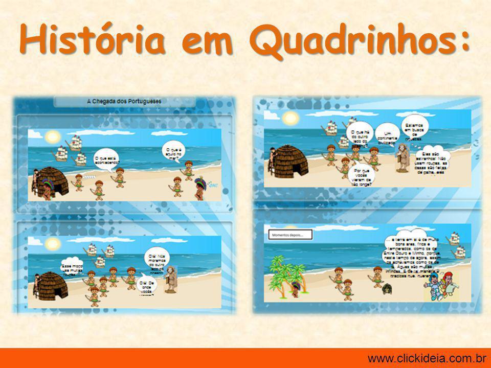 História em Quadrinhos: www.clickideia.com.br