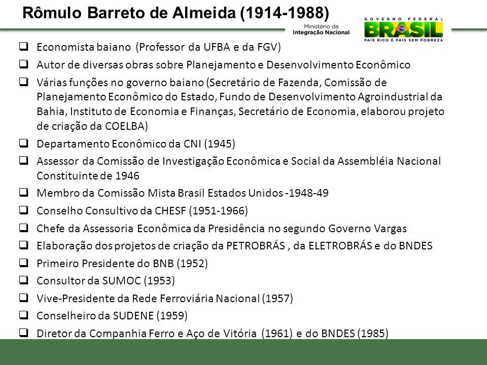  Economista baiano (Professor da UFBA e da FGV)  Autor de diversas obras sobre Planejamento e Desenvolvimento Econômico  Várias funções no governo