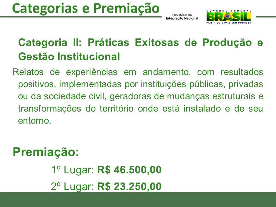 Categoria II: Práticas Exitosas de Produção e Gestão Institucional Relatos de experiências em andamento, com resultados positivos, implementadas por i