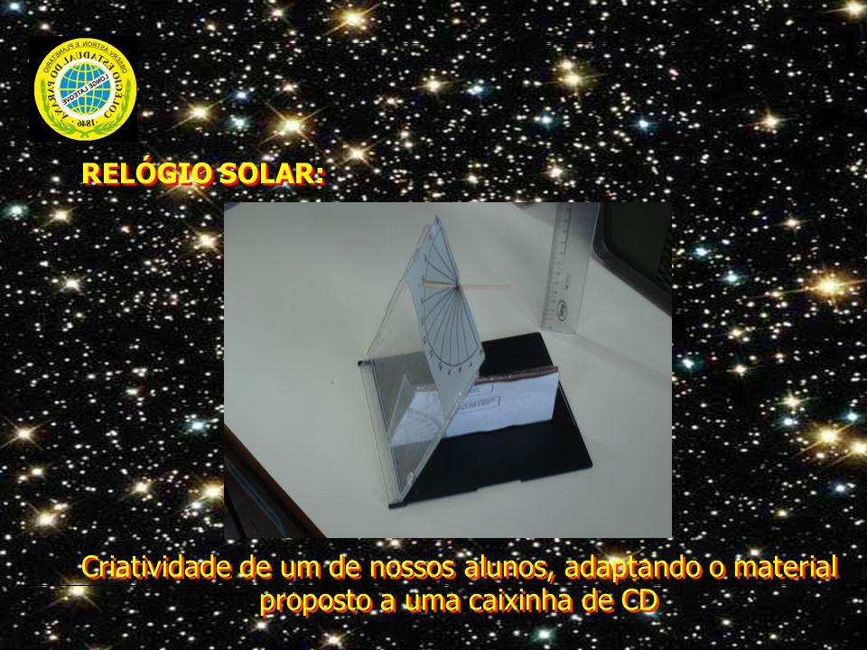RELÓGIO SOLAR: Criatividade de um de nossos alunos, adaptando o material proposto a uma caixinha de CD