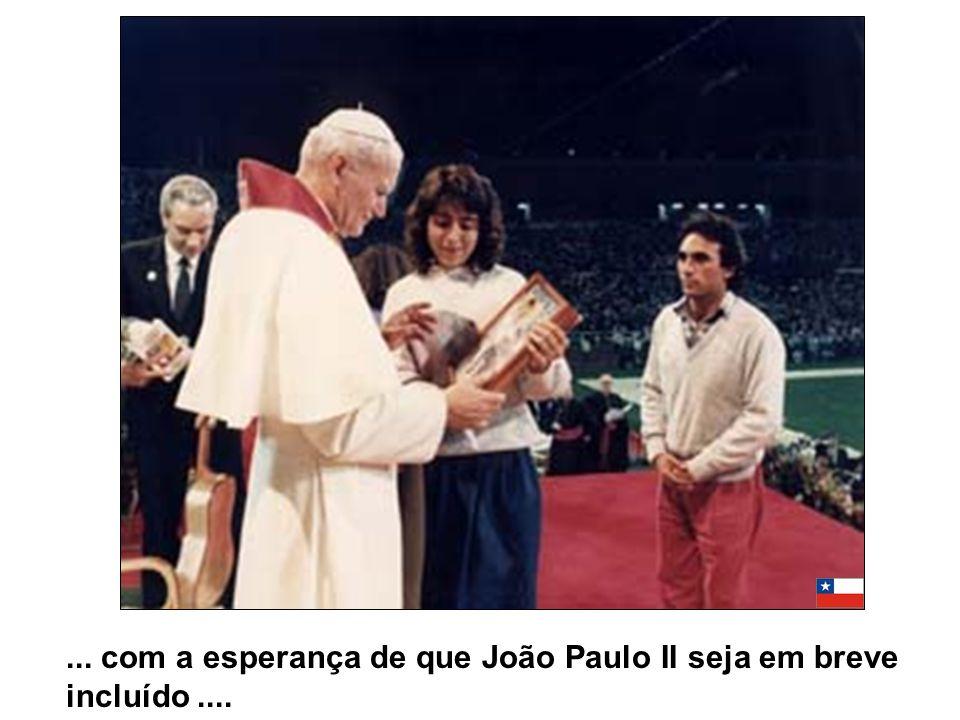 ... com a esperança de que João Paulo II seja em breve incluído....