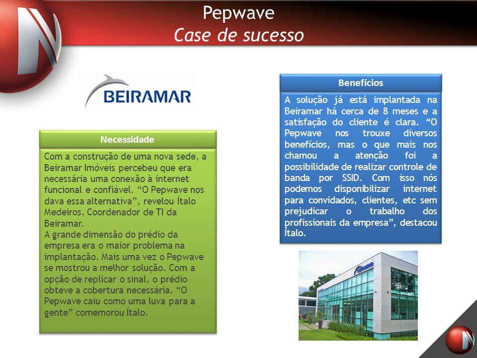 Pepwave Case de sucesso Com a construção de uma nova sede, a Beiramar Imóveis percebeu que era necessária uma conexão à internet funcional e confiável
