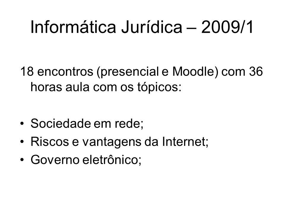Informática Jurídica – 2009/1 Observatorio de gobierno electrónico e métricas - EGOBS (aula ministrada pelo Prof.
