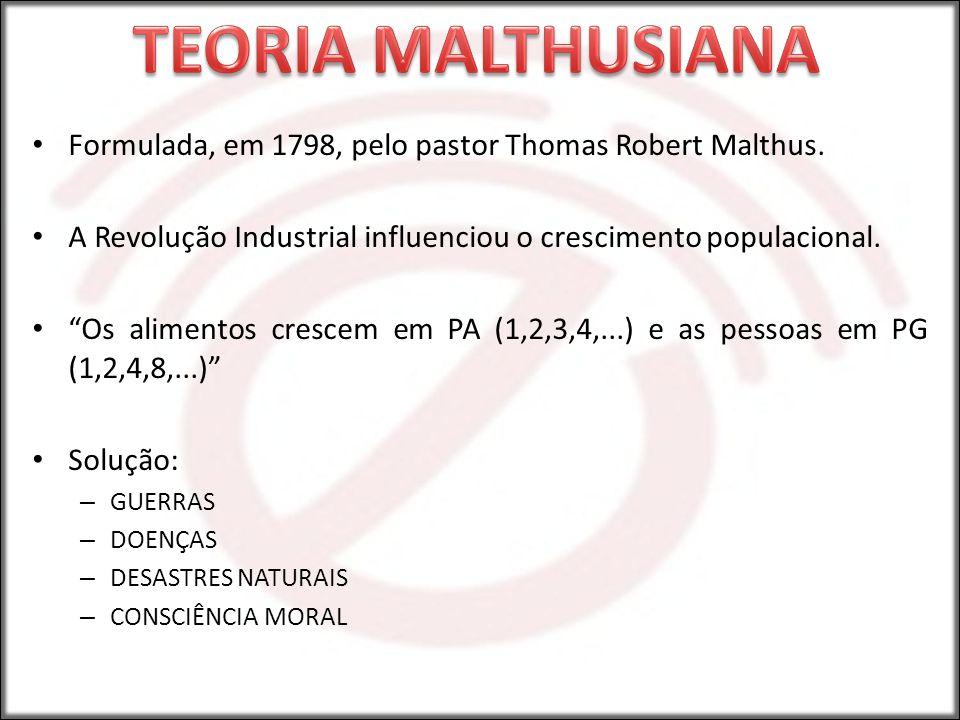 """Formulada, em 1798, pelo pastor Thomas Robert Malthus. A Revolução Industrial influenciou o crescimento populacional. """"Os alimentos crescem em PA (1,2"""
