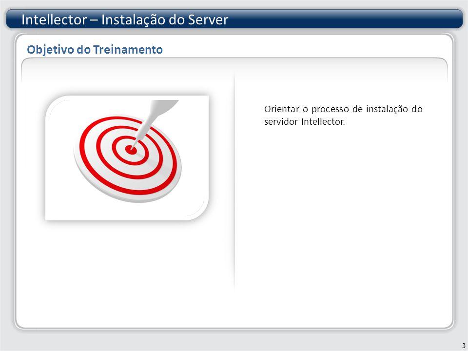 Intellector – Instalação do Server Orientar o processo de instalação do servidor Intellector.