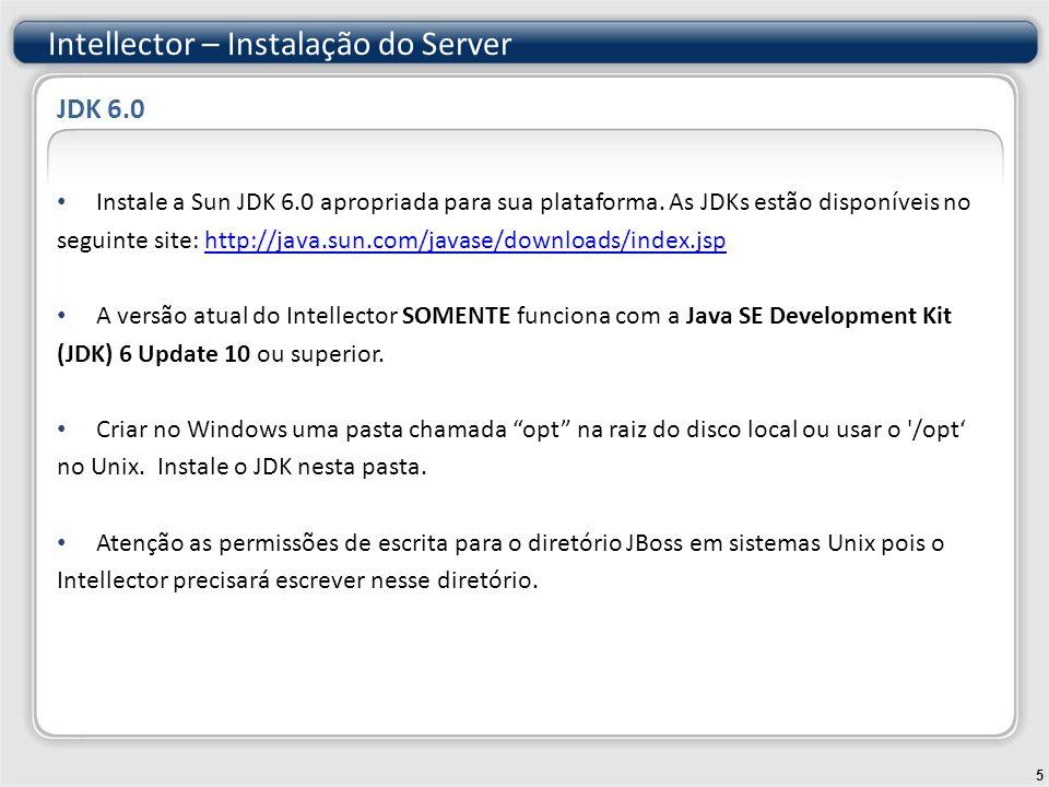 SqlServerDS jdbc:jtds:sqlserver://192.168.0.85:1433/INDUSTRIAL_D com.microsoft.jdbc.sqlserver.SQLServerDriver --> net.sourceforge.jtds.jdbc.Driver tools uma_senha_qualquer select 1 2 10 MS SQLSERVER Intellector – Instalação do Server 16 JBoss – Configurações adicionais – Data Source para SQL Server