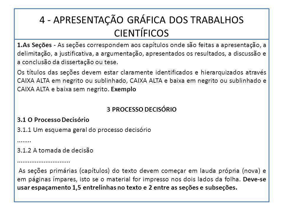 4 - APRESENTAÇÃO GRÁFICA DOS TRABALHOS CIENTÍFICOS 1.As Seções - As seções correspondem aos capítulos onde são feitas a apresentação, a delimitação, a