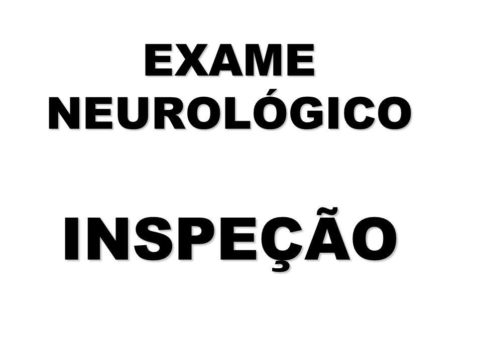 EXAME NEUROLÓGICO INSPEÇÃO