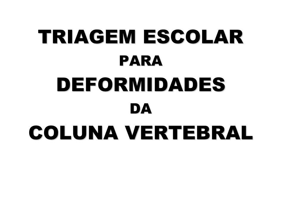 TRIAGEM ESCOLAR PARA DEFORMIDADES DA COLUNA VERTEBRAL
