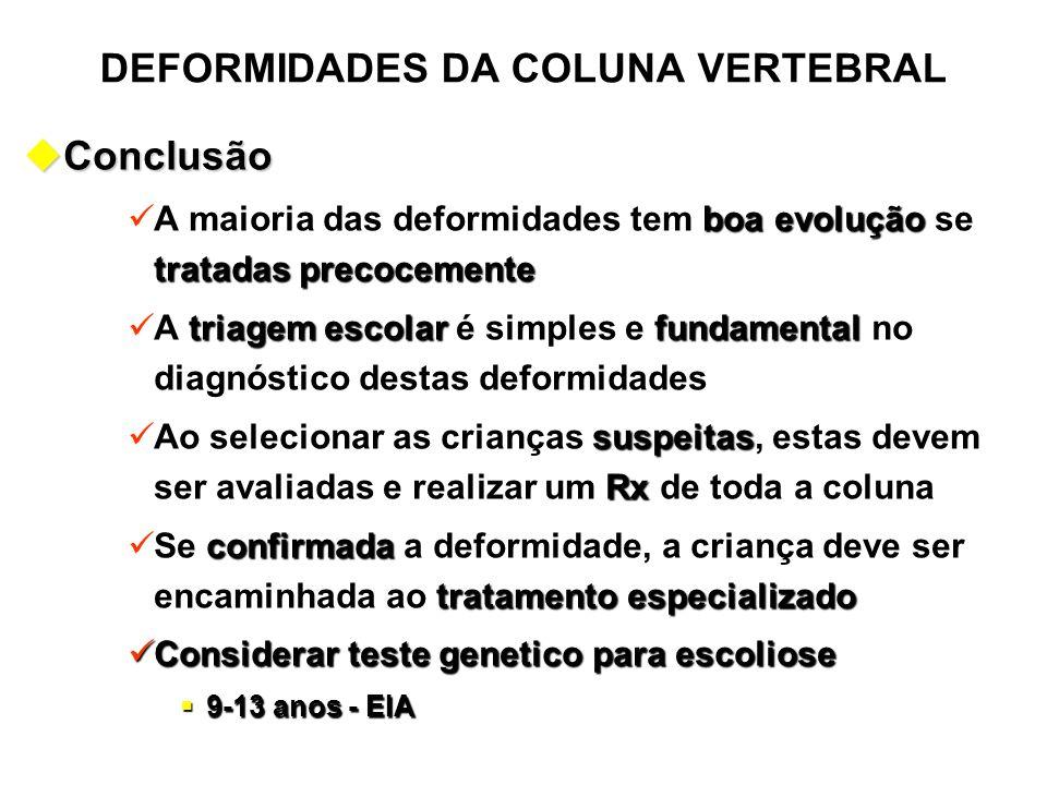 DEFORMIDADES DA COLUNA VERTEBRAL uConclusão boa evolução tratadas precocemente A maioria das deformidades tem boa evolução se tratadas precocemente tr