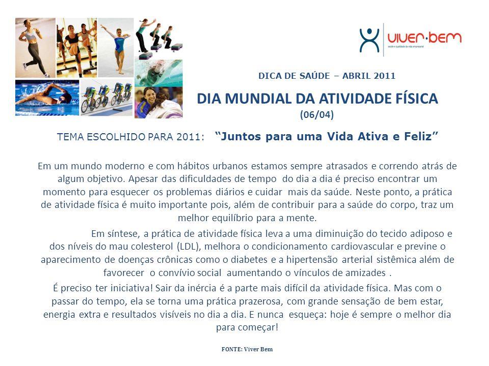"""DIA MUNDIAL DA ATIVIDADE FÍSICA (06/04) TEMA ESCOLHIDO PARA 2011: """"Juntos para uma Vida Ativa e Feliz"""" Em um mundo moderno e com hábitos urbanos estam"""