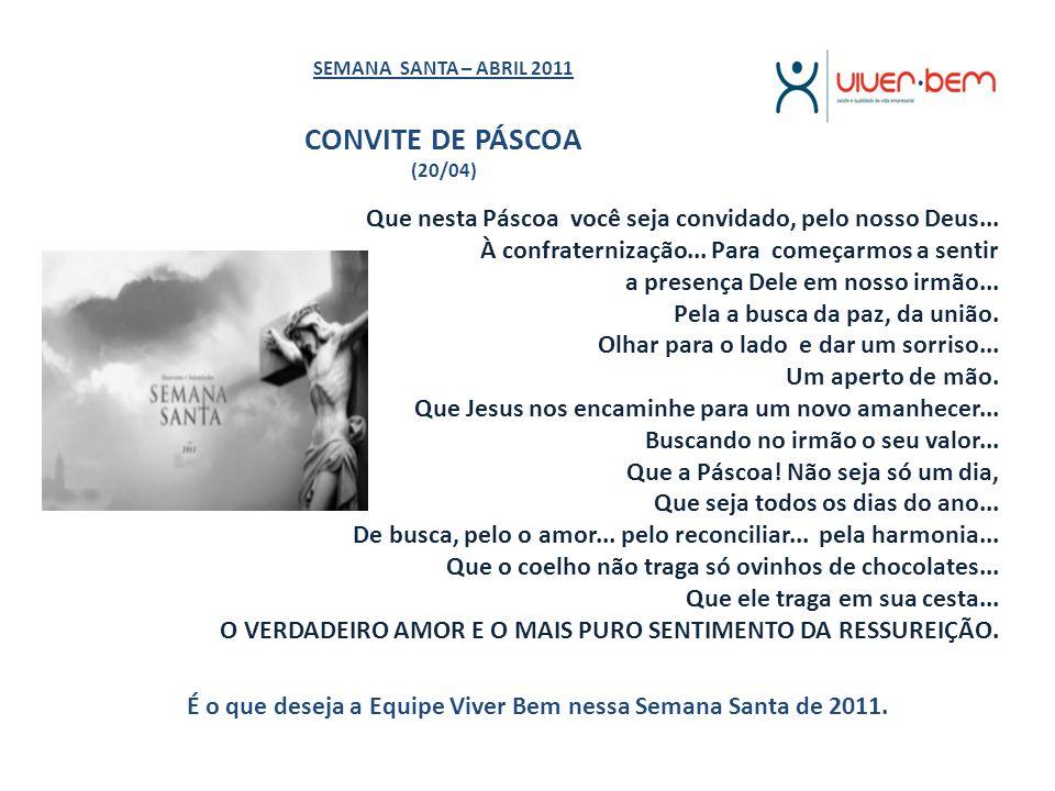 DICA DE POSTURA – ABRIL 2011 PERCEBENDO A POSTURA CORPORAL (27/04) Para corrigir a postura precisamos apenas de tempo e atenção.