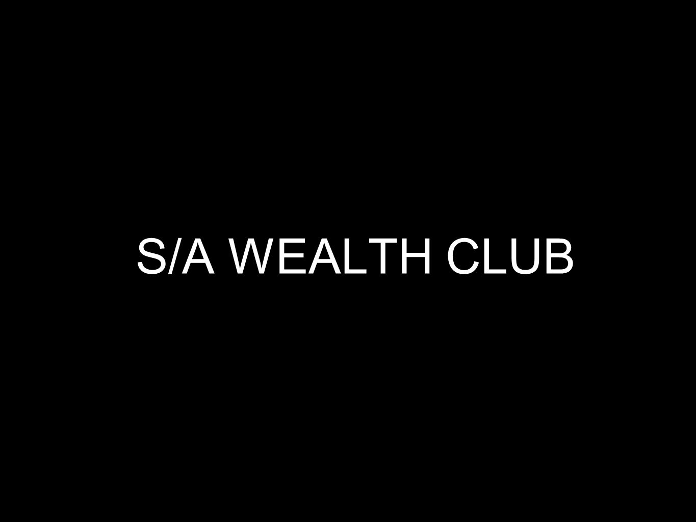 S/A WEALTH CLUB