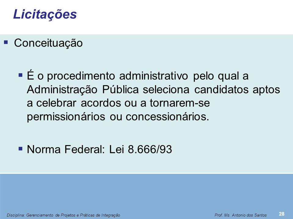Licitações  Conceituação  É o procedimento administrativo pelo qual a Administração Pública seleciona candidatos aptos a celebrar acordos ou a torna