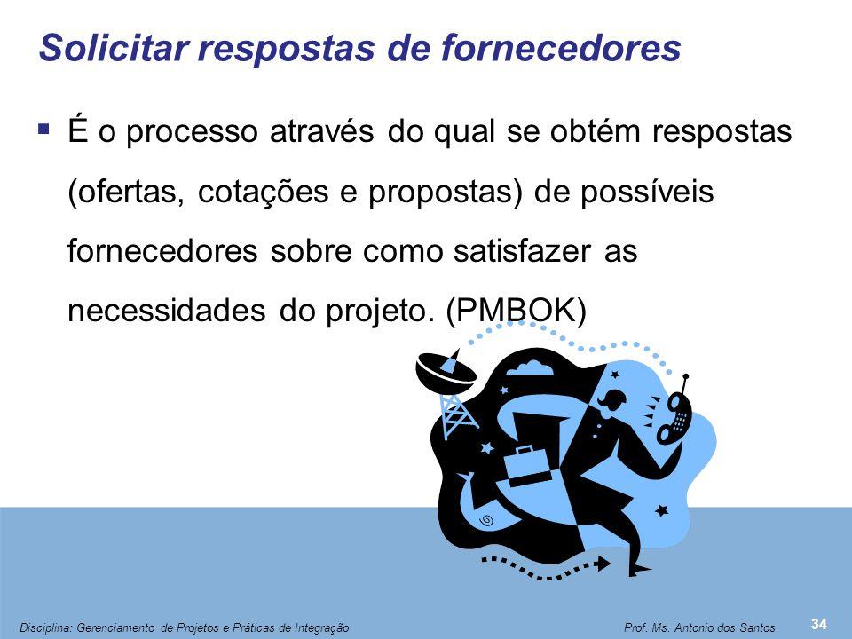 Solicitar respostas de fornecedores  É o processo através do qual se obtém respostas (ofertas, cotações e propostas) de possíveis fornecedores sobre