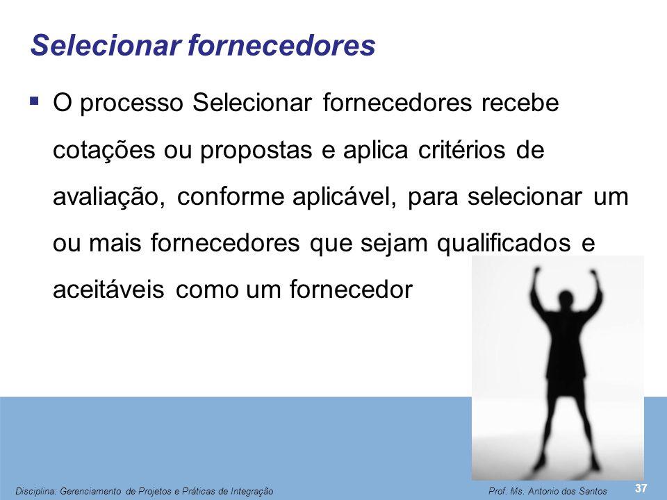 Selecionar fornecedores  O processo Selecionar fornecedores recebe cotações ou propostas e aplica critérios de avaliação, conforme aplicável, para se