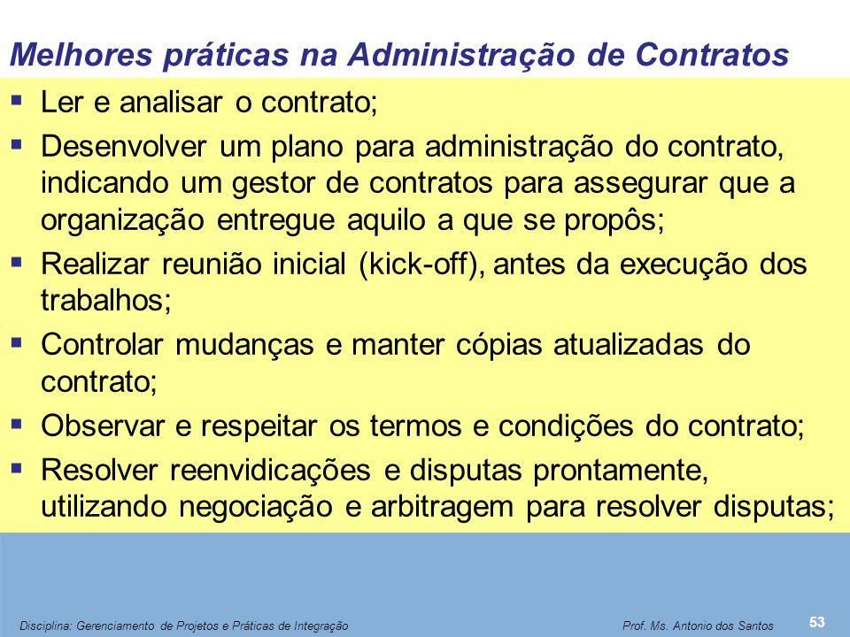 Melhores práticas na Administração de Contratos  Ler e analisar o contrato;  Desenvolver um plano para administração do contrato, indicando um gesto