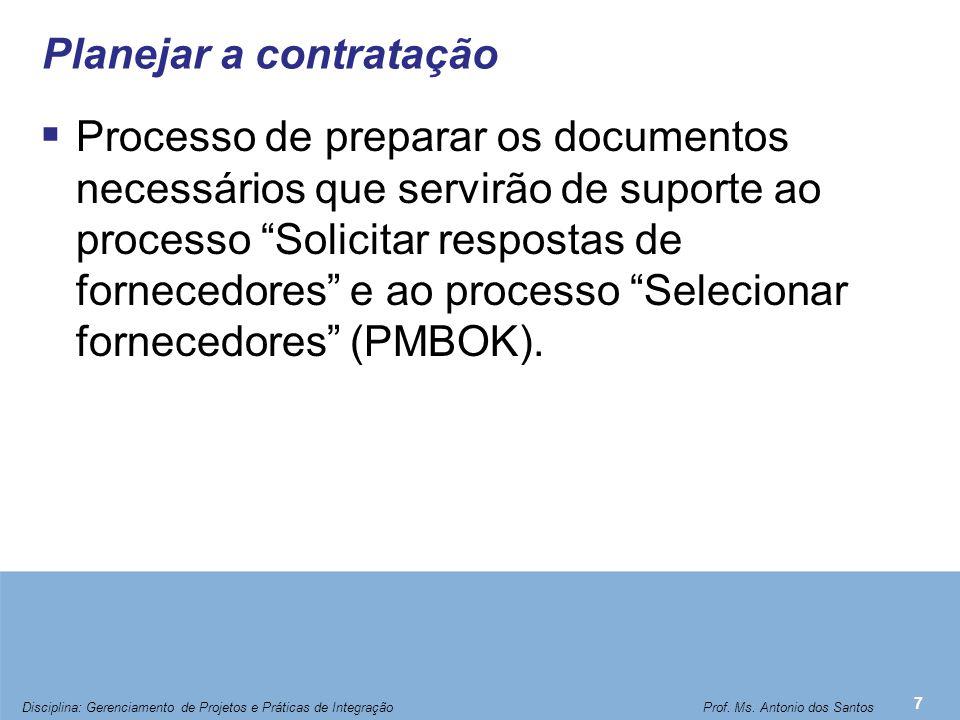 """Planejar a contratação  Processo de preparar os documentos necessários que servirão de suporte ao processo """"Solicitar respostas de fornecedores"""" e ao"""