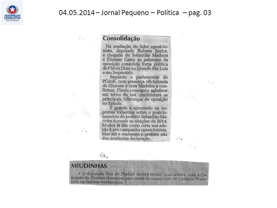 04.05.2014 – Jornal Pequeno – Política – pag. 03