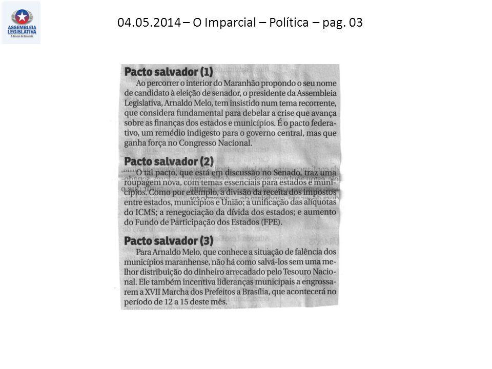 04.05.2014 – O Imparcial – Política – pag. 03