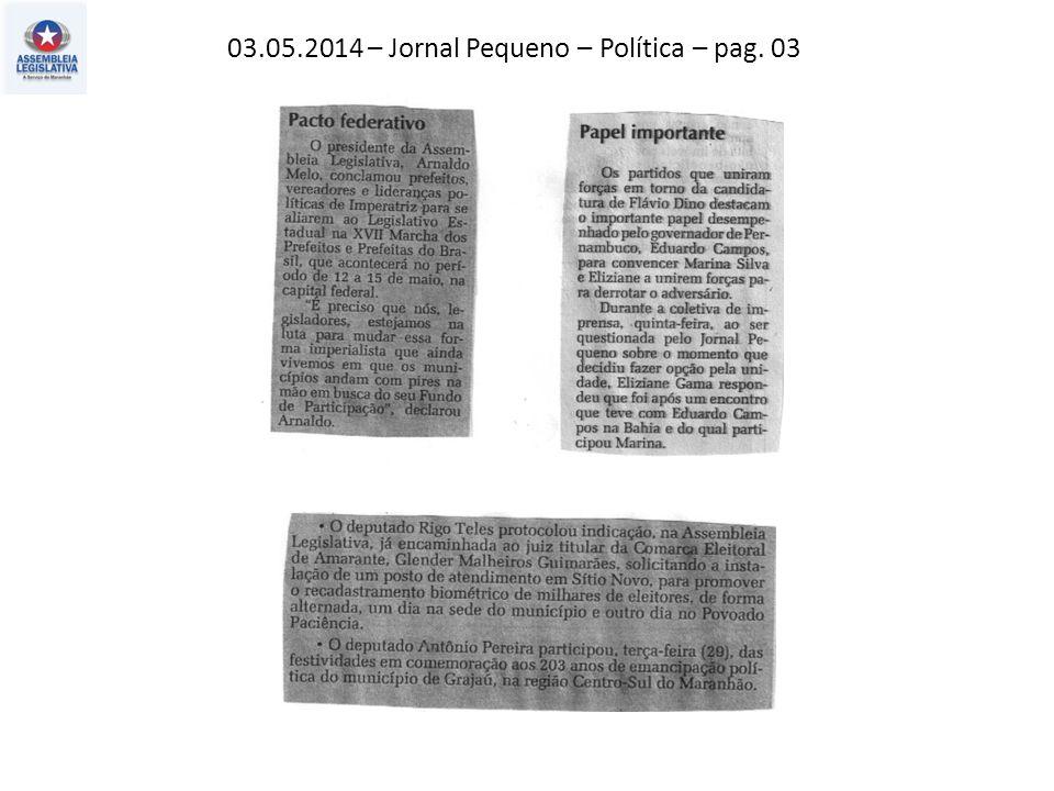 03.05.2014 – Jornal Pequeno – Política – pag. 03